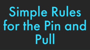 Simple Rules for the Pin and Pull